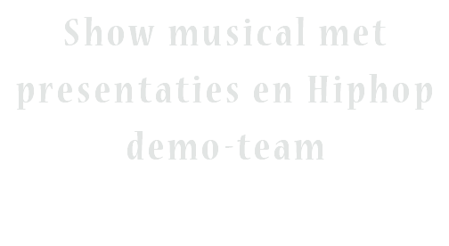 Show musical met presentaties en Hiphop demo-team